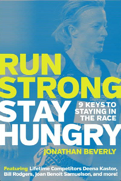 run strong stay hungry 9 to staying in the race books run strong stay hungry
