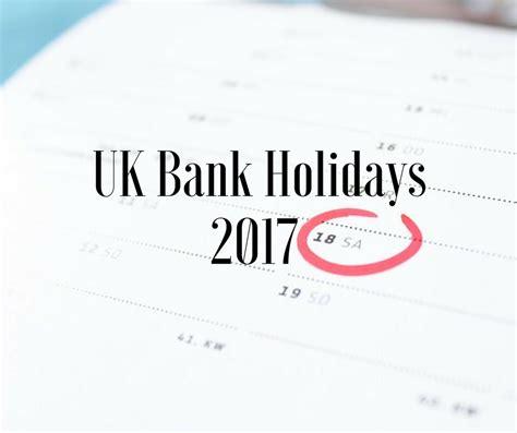 bank holidays uk uk bank holidays in 2017 globelink co uk