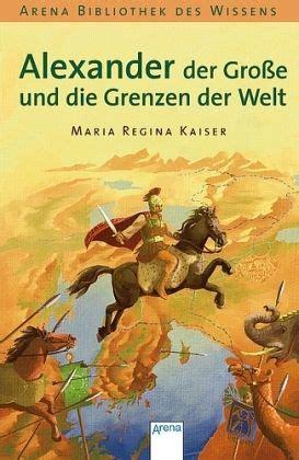 Alexander Der Gro 223 E Und Die Grenzen Der Welt Lebendige