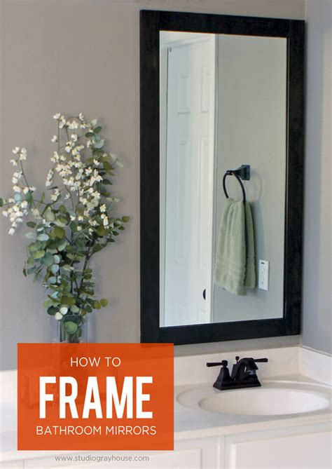 How To Frame An Existing Bathroom Mirror How To Frame Bathroom Mirrors Gray House Studio