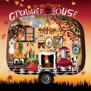 crowded house best of the best of crowded house crowded house