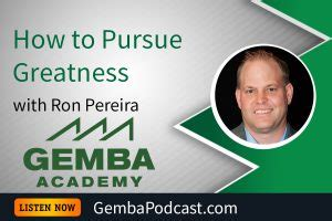 How To Pursue Mba by Ga 112 How To Pursue Greatness With Pereira Gemba