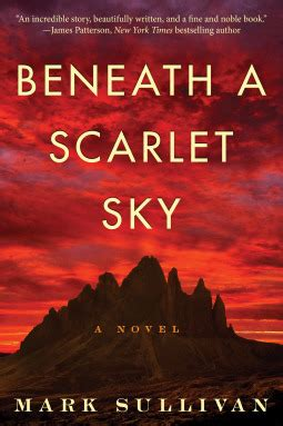 beneath a scarlet sky a novel by sullivan