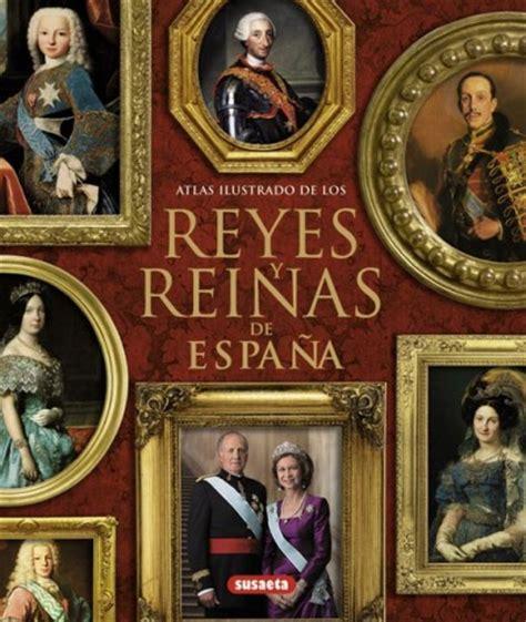 libro reinas de espaa reyes y reinas de espa 241 a comprar libro en fnac es