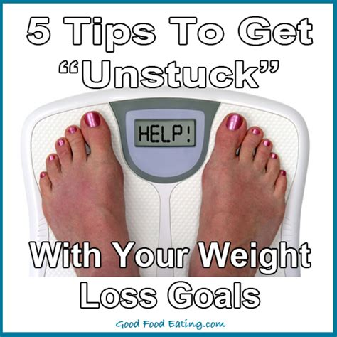 5 weight loss goal 5 tips to get unstuck with your weight loss goals