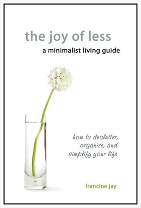books on minimalist living the of less a minimalist living guide how to