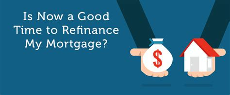 mortgage refinance when to refinance your mortgage