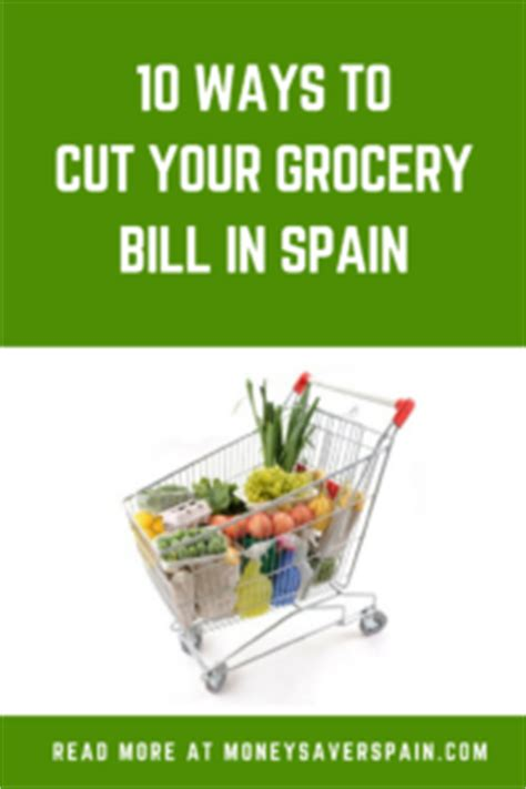10 ways to cut your grocery bill in spain money saver spain