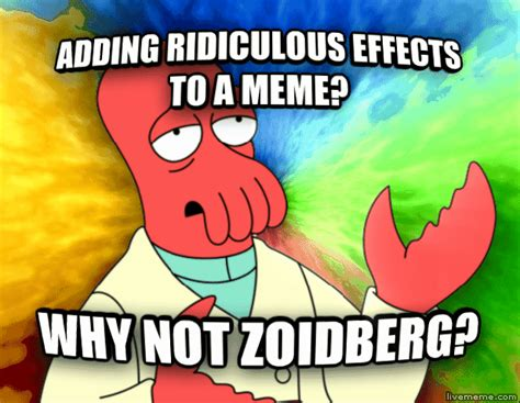 Why Not Meme - image 329619 futurama zoidberg why not zoidberg
