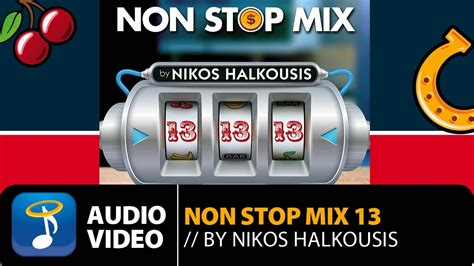 13 non stop non stop mix vol 13 nikos halkousis full album
