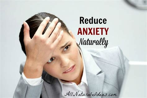 reduce anxiety reduce anxiety naturally all natural ideas