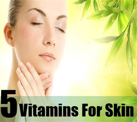 vitamins for skin 5 best vitamins for healthy skin