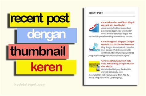 cara membuat blog agar menarik membuat recent post dengan gambar thumbnail agar blog