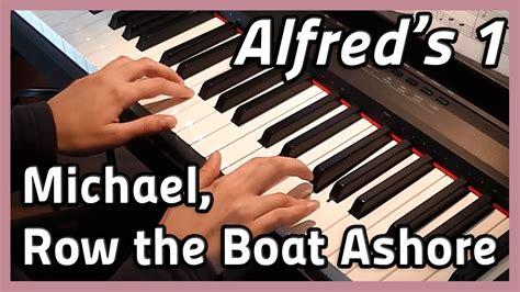 michael row the boat piano michael row the boat ashore piano alfred s 1 youtube