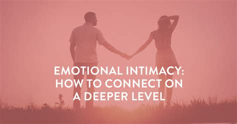 emotional and sexual intimacy in marriage how to connect or reconnect with your spouse grow together and strengthen your marriage books emotional intimacy how to connect on a deeper level