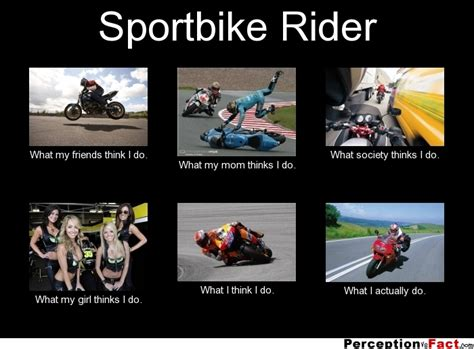 Crotch Rocket Meme - sportbike rider what people think i do what i really