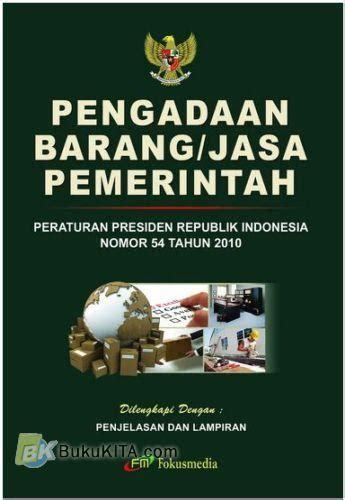 Buku Pegangan Pengadaan Barang Dan Jasa bukukita pengadaan barang jasa pemerintah peraturan presiden republik indonesia nomor 54