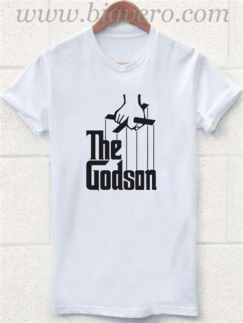Tshirt The Godson by The Godson T Shirt Size S 2xl Cool Tshirt Designs