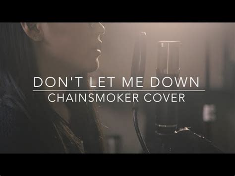 chainsmokers dont let me down cover don t let me down chainsmokers acoustic cover youtube