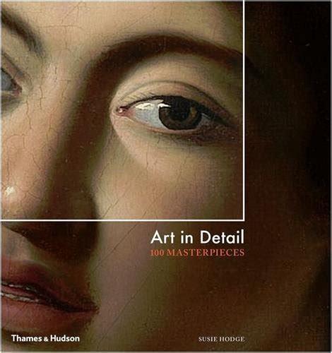 bu 100 masterpieces in detail art in detail 100 masterpieces harvard book store