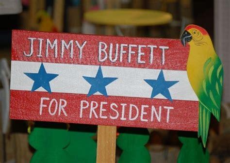 Jimmy Buffett Wants Web Site Shut by Jimmy Buffett For President Key West Is Margaritaville