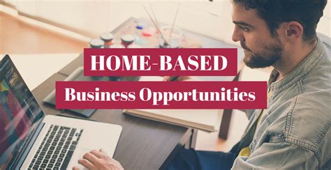 Home Based Business Opportunities by 10 Home Based Business Opportunities You Should
