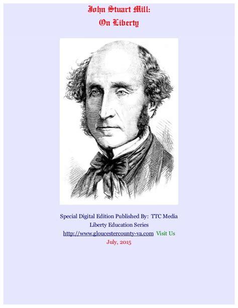 On Liberty By Stuart Mill Essay by Essay On Liberty Stuart Mill Custom Paper Help