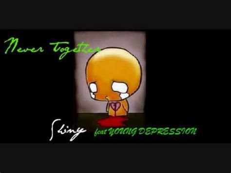 lyrics albert posis ft shiny never be together shiny ft depression