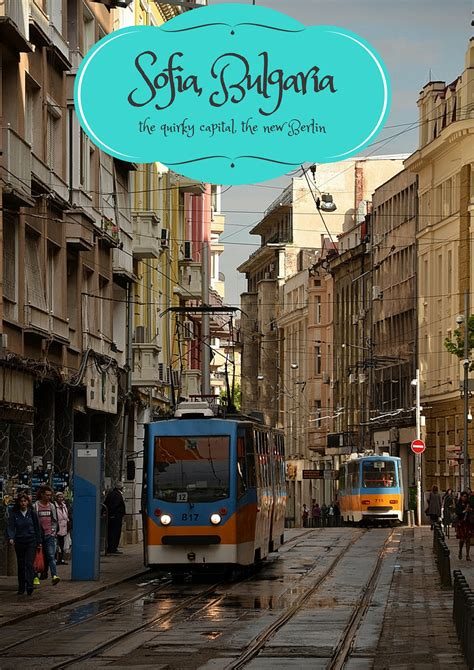 visit sofia bulgaria the city that can be a new berlin