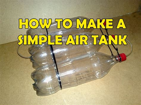 How To Make A L Out Of A Liquor Bottle how to make a coke bottle air tank tutorial