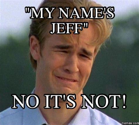 Jeff Meme - home memes com