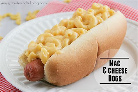 dogs and cheese mac and cheese dogs taste and tell