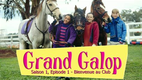 Grang Galop by Grand Galop S1e1 Bienvenue Au Club