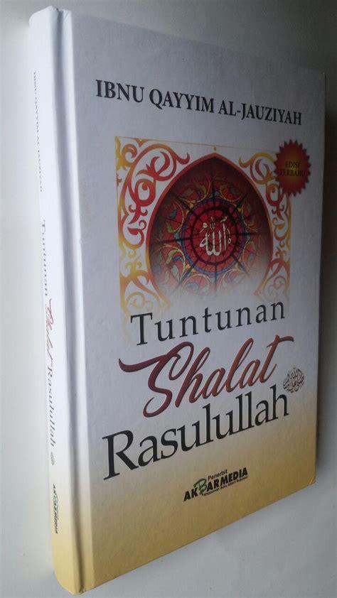 Buku Bidayatul Mujtahid Fiqih Perbandingan Mazhab 2 Jilid buku tuntunan shalat rasulullah