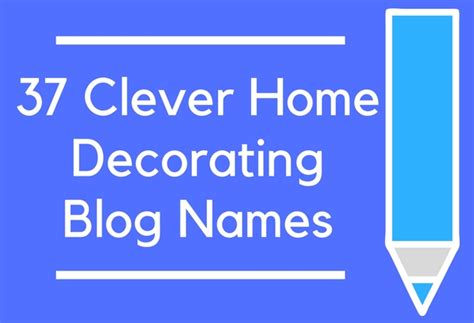 Home Decor Blog Names | 37 clever home decorating blog names brandongaille com