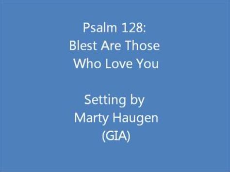 blest are those who you psalm 128 by marty haugen on psalm 128 blest are those who you haugen