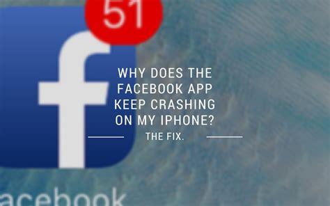 home design app keeps crashing why does facebook keep crashing on my iphone ipad the fix