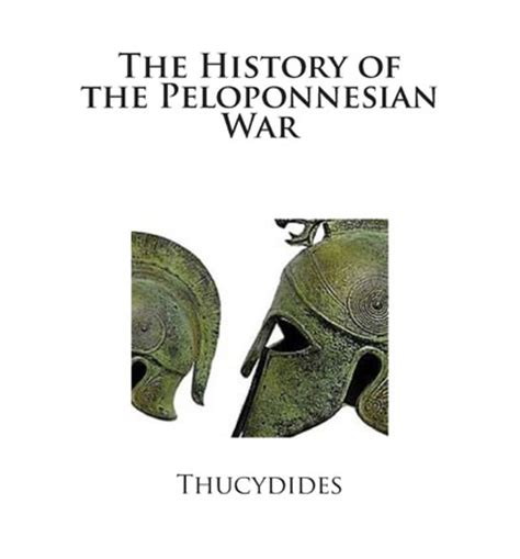 the history of the peloponnesian war books the history of the peloponnesian war thucydides