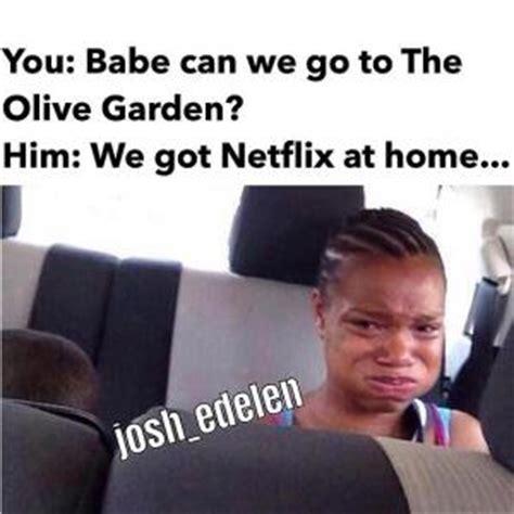 Olive Garden Meme - netflix and chill meme kappit