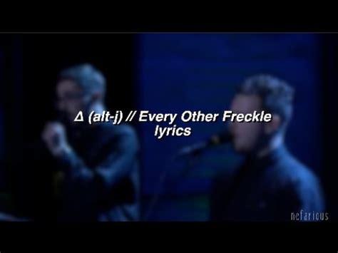 alt j every other freckle lyrics δ alt j every other freckle lyrics