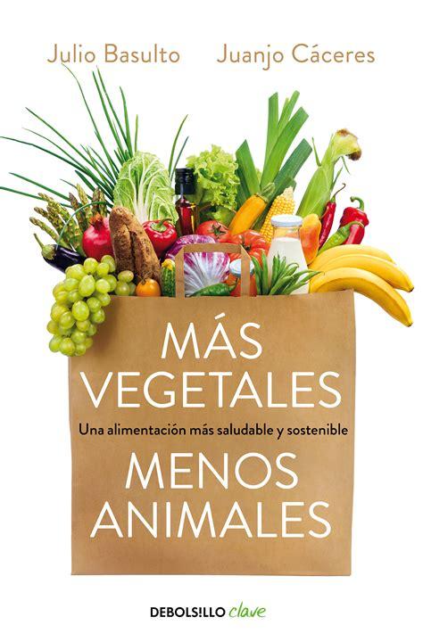 m 225 s vegetales menos animales julio basulto