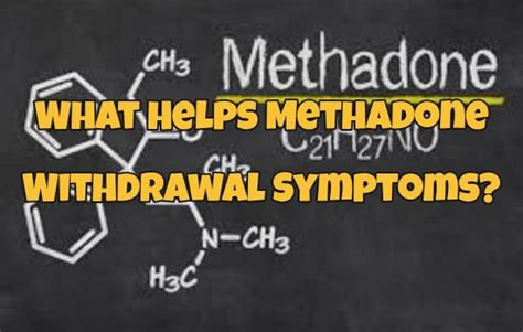 Methadone Detox Ta Fl by What Helps Methadone Withdrawal Symptoms Best Florida
