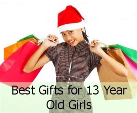 best gifts for 13 year old girls christmas and birthday