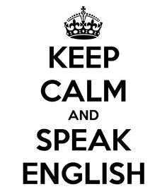 live and learn slouching keep calm and speak english language english and keep calm