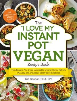 vegan instant pot cookbook plant based diet recipes for healthy living books the i my instant pot vegan recipe book book by