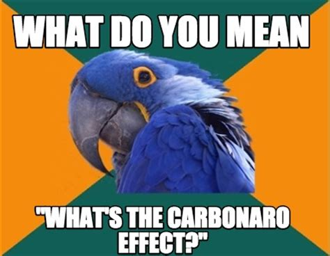 What S Meme Mean - meme creator what do you mean quot what s the carbonaro