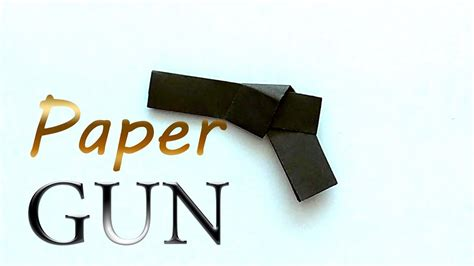 How To Make A Gun Out Of Paper - paper gun how to make a gun out of paper origami for