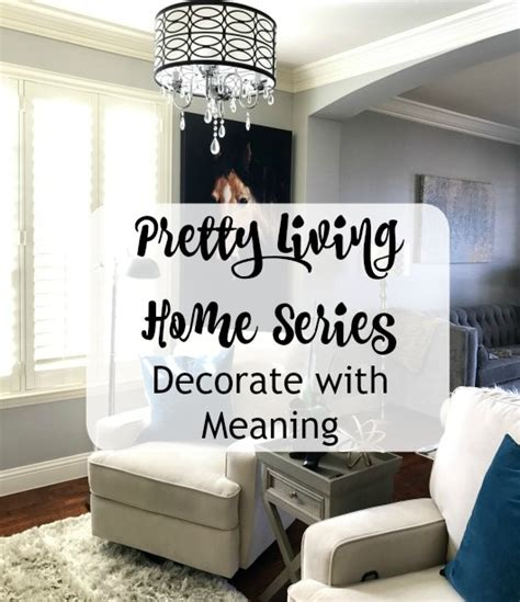 decorate meaning pretty living decorating with meaning get your pretty on