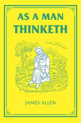 as a man thinketh 1585425648 as a man thinketh by james allen hardcover booksamillion com books