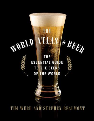 the drinkable globe the indispensable guide to the wide world of booze books the world atlas of the essential guide to the beers